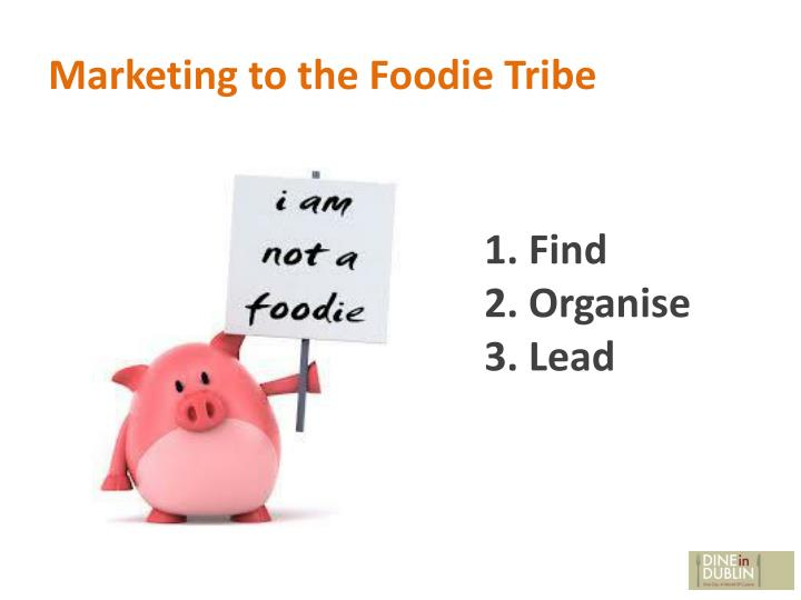 Marketing to the Foodie Tribe