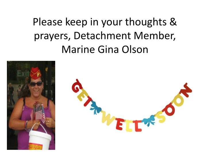 Please keep in your thoughts & prayers, Detachment Member,