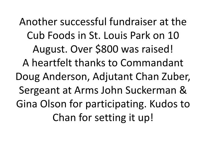 Another successful fundraiser at the Cub Foods in St. Louis Park on 10 August. Over $800 was raised!