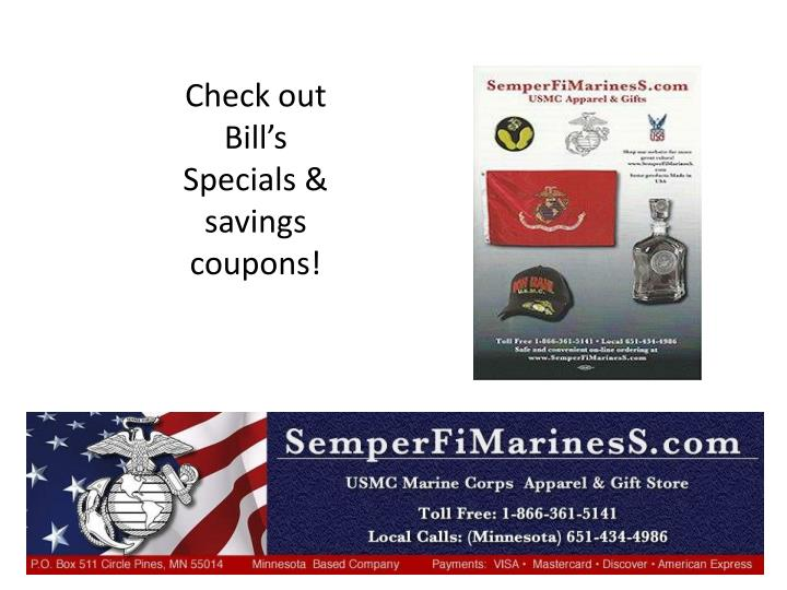 Check out Bill's Specials & savings coupons!