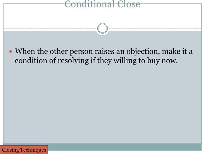 Conditional Close