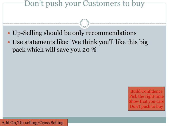 Don't push your Customers to buy