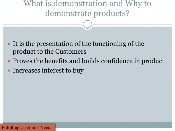 What is demonstration and Why to demonstrate products?