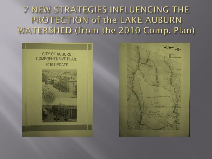 7 NEW STRATEGIES INFLUENCING THE PROTECTION of the LAKE AUBURN WATERSHED (from the 2010 Comp. Plan)