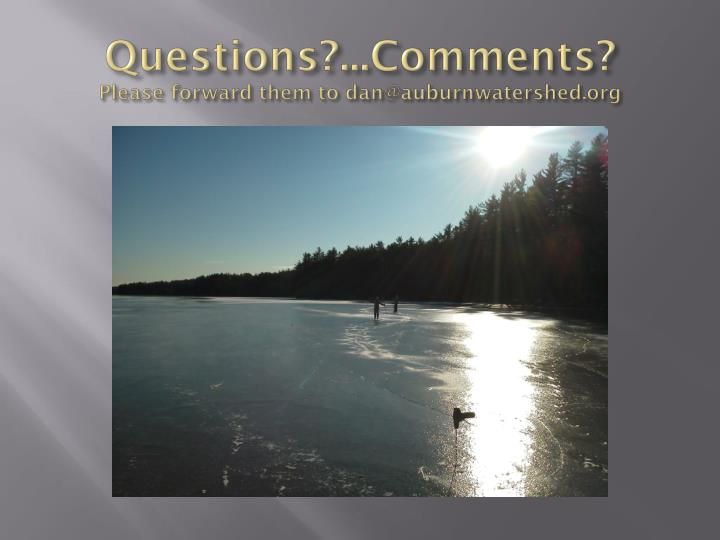 Questions?...Comments?