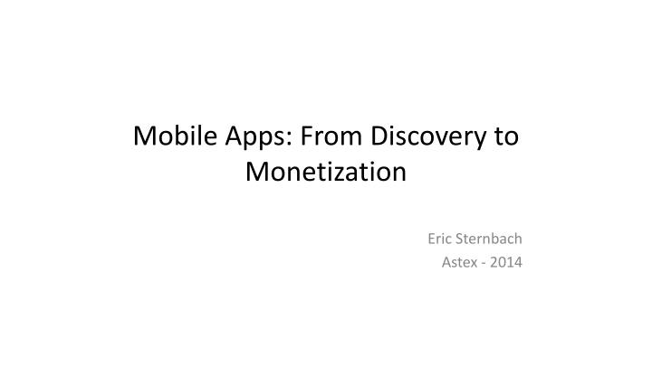 Mobile Apps: From Discovery to Monetization
