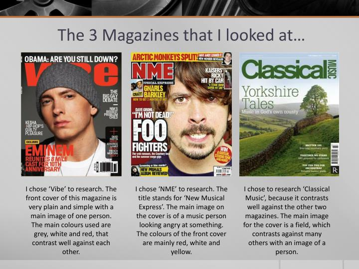 The 3 Magazines that I looked at…
