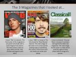 the 3 magazines that i looked at