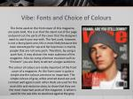 vibe fonts and choice of colours
