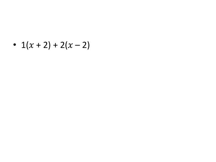 1(� + 2) + 2(� – 2)