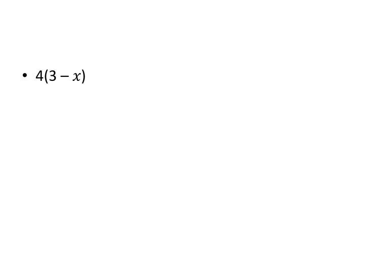 4(3 – �)