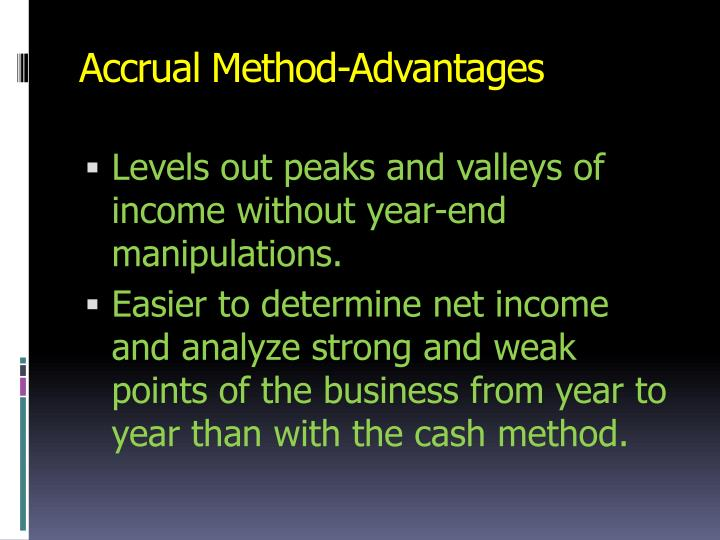 Accrual Method-Advantages