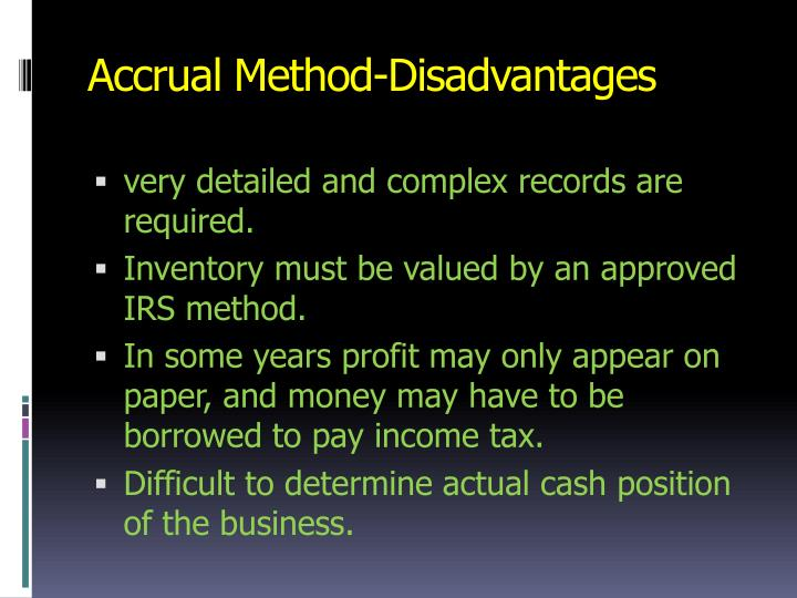 Accrual Method-Disadvantages