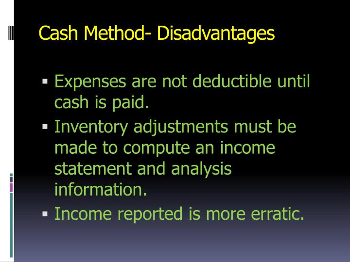 Cash Method- Disadvantages