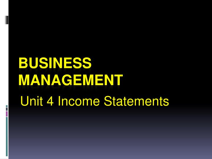 Unit 4 Income Statements