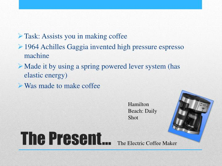 Task: Assists you in making coffee