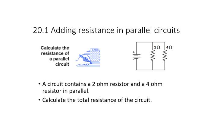 20.1 Adding resistance in parallel circuits