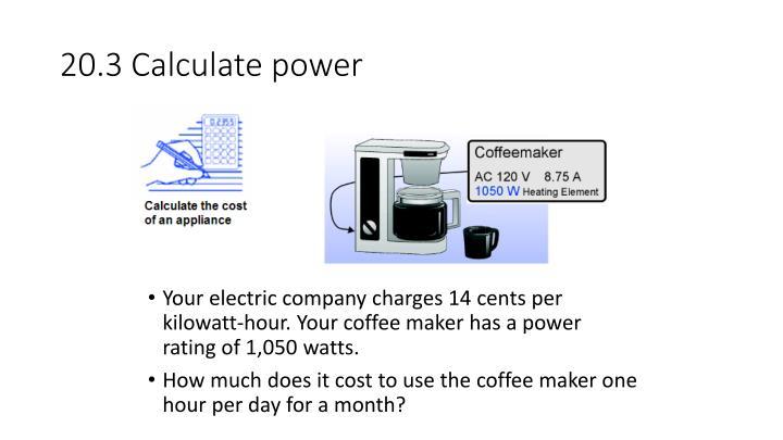 20.3 Calculate power