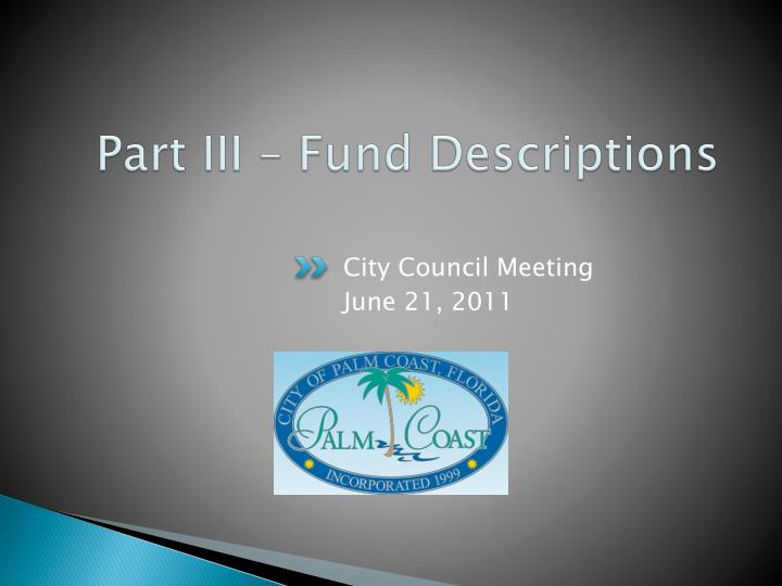 Part III – Fund Descriptions