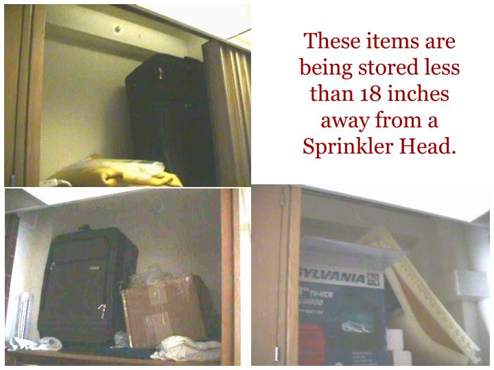 These items are being stored less than 18 inches away from a Sprinkler Head.