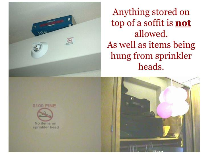 Anything stored on top of a soffit is