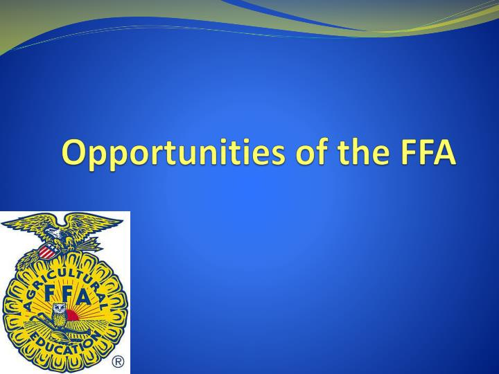 Opportunities of the ffa