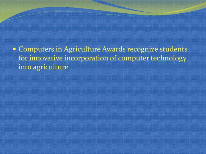 Computers in Agriculture Awards recognize students for innovative incorporation of computer technology into agriculture