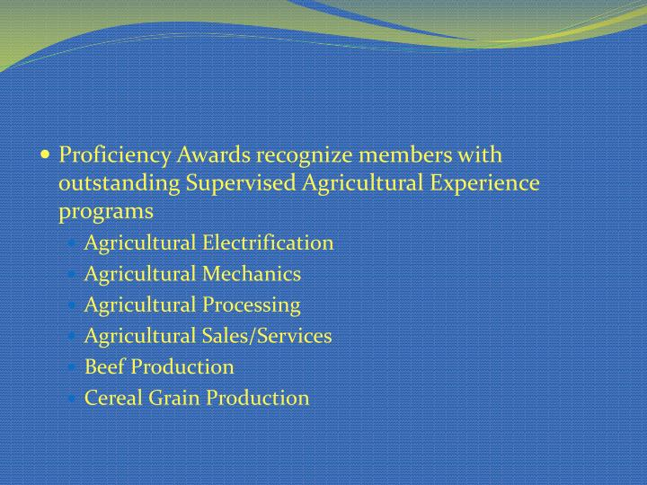 Proficiency Awards recognize members with outstanding Supervised Agricultural Experience programs