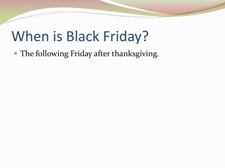 When is Black Friday?