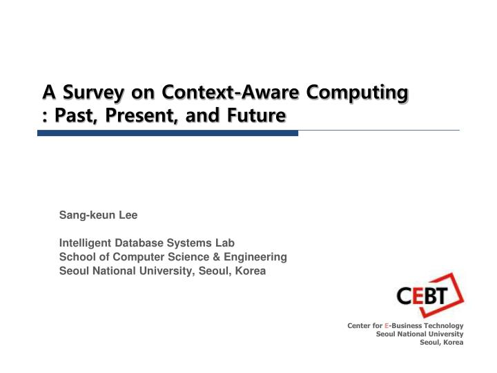 A survey on context aware computing past present and future