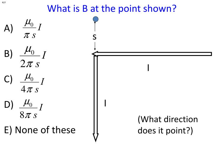 What is B at the point shown?