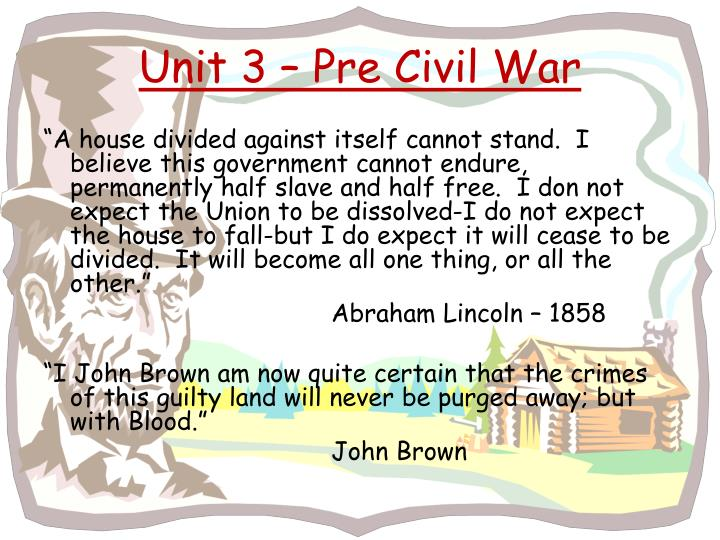 Unit 3 pre civil war