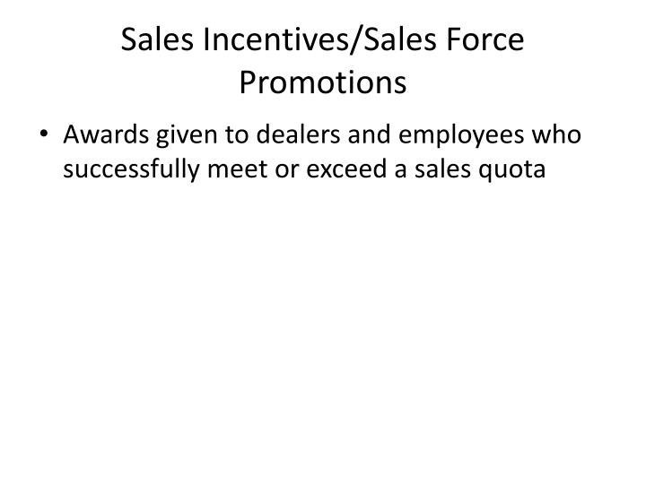 Sales Incentives/Sales Force Promotions