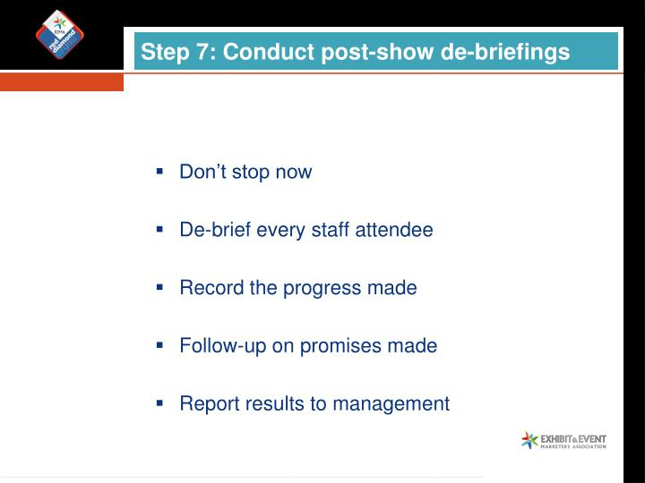 Step 7: Conduct post-show de-briefings