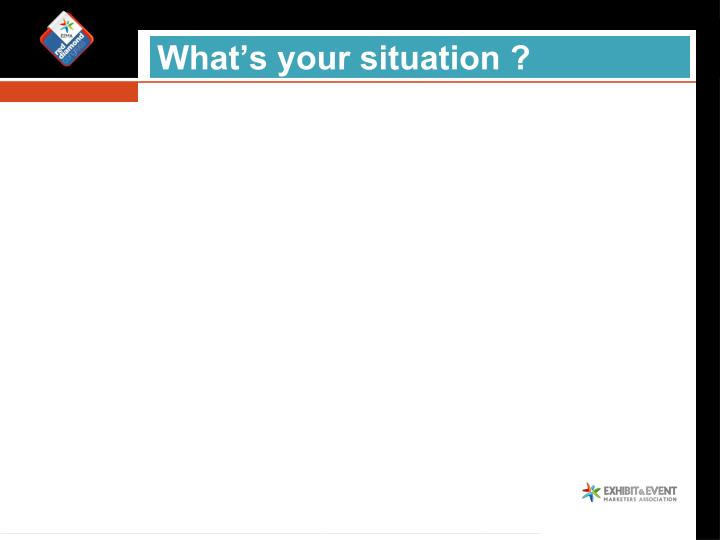What's your situation ?