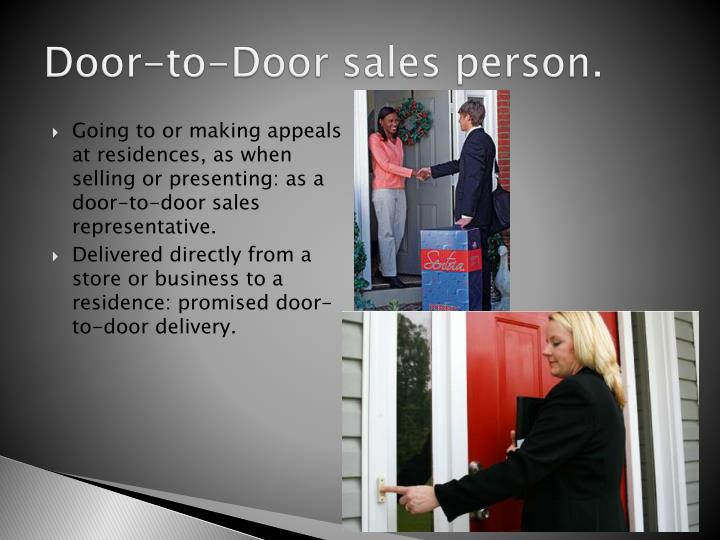 Door-to-Door sales person.