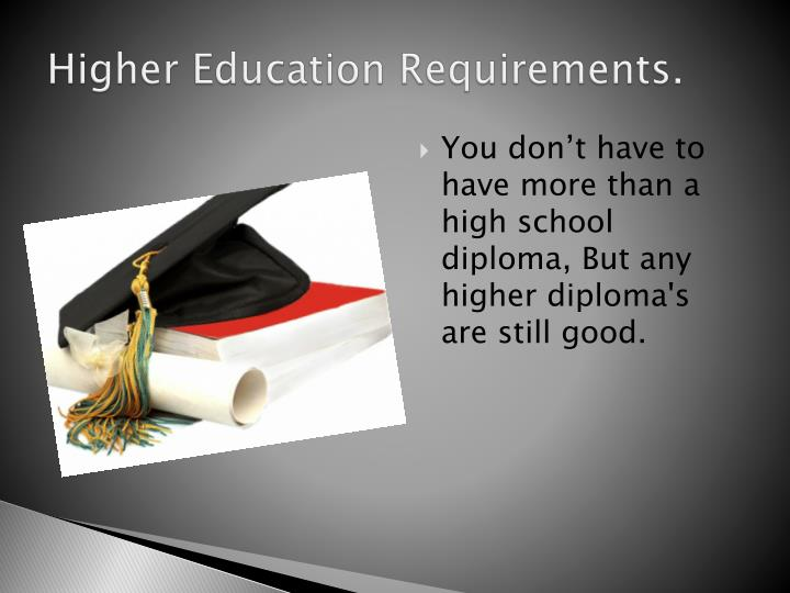 Higher Education Requirements.