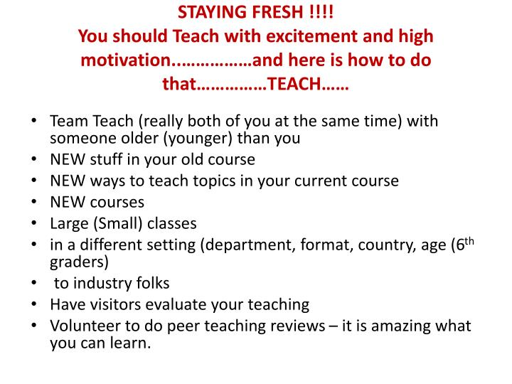 Staying fresh you should teach with excitement and high motivation and here is how to do that teach
