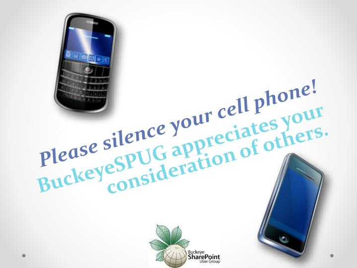 Please silence your cell phone!