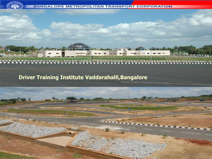 Driver Training Institute Vaddarahalli,Bangalore