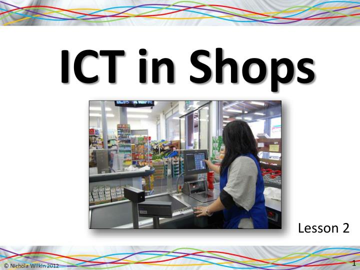 Ict in shops