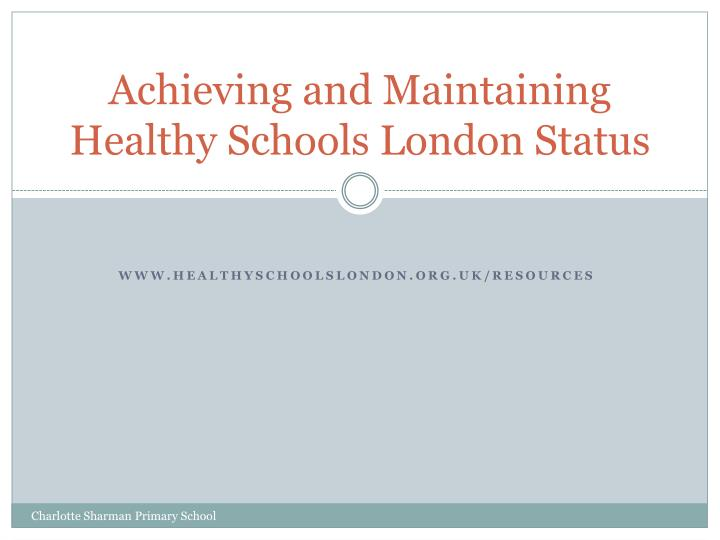 Achieving and maintaining healthy schools london status