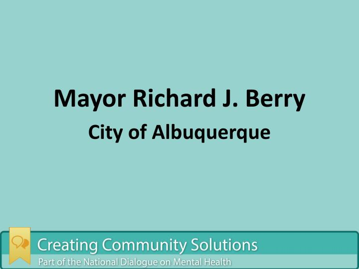 Mayor richard j berry