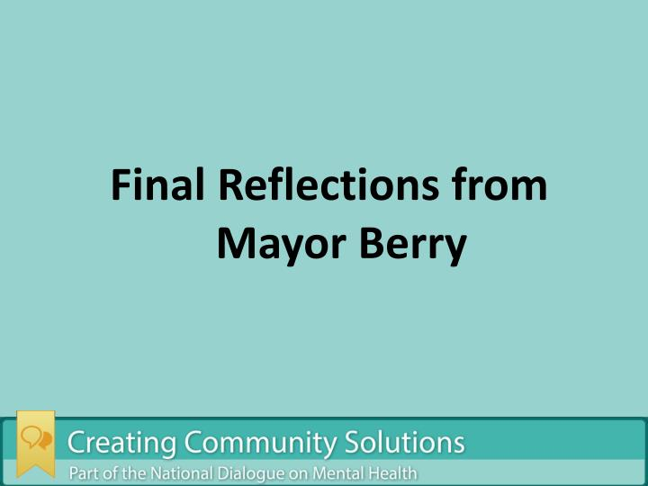 Final Reflections from Mayor Berry