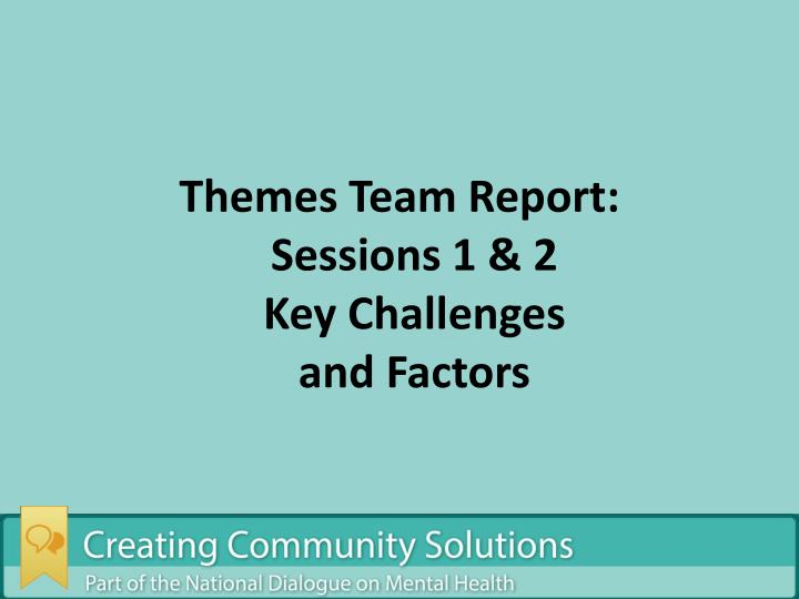 Themes Team Report: