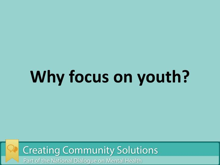 Why focus on youth?