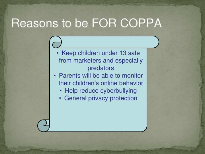 Reasons to be FOR COPPA