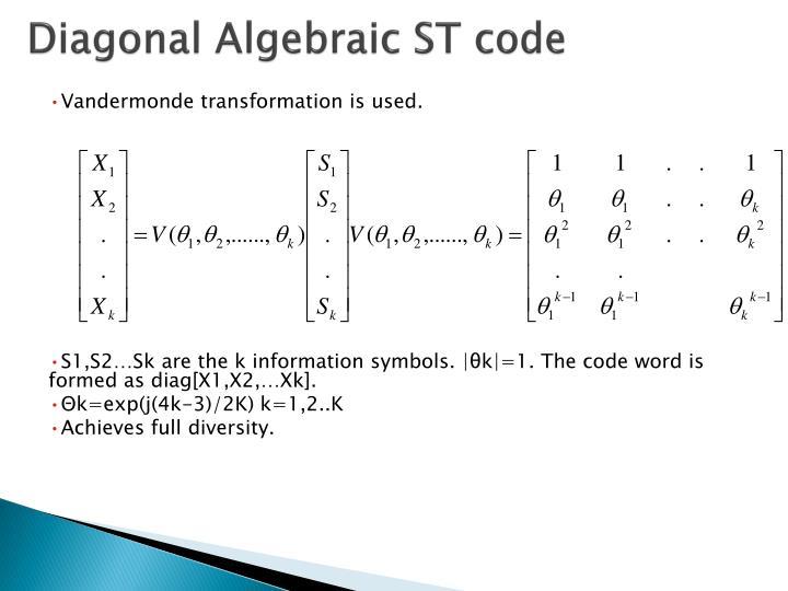 Diagonal Algebraic ST code