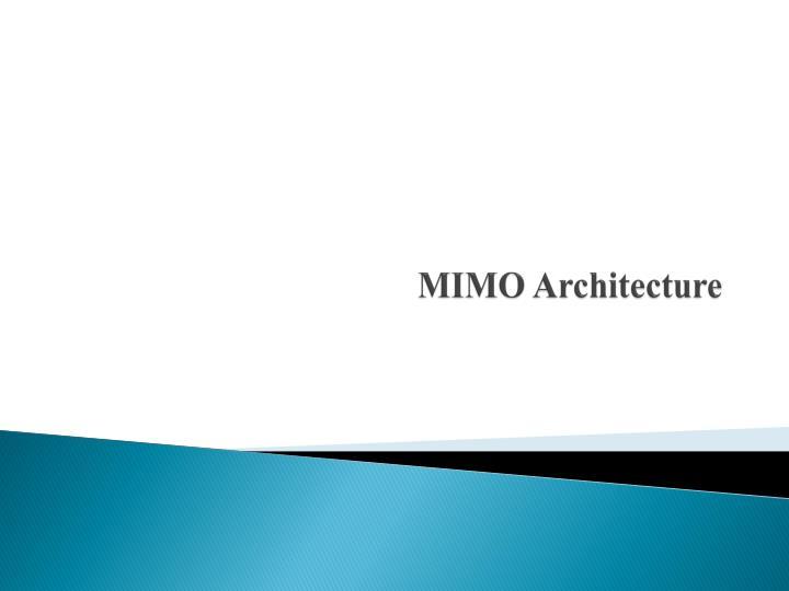 MIMO Architecture