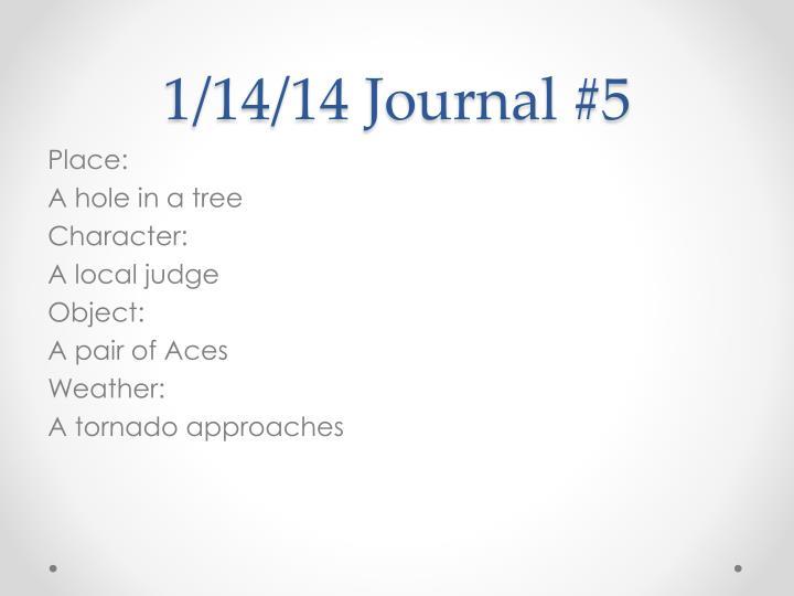 1/14/14 Journal #5